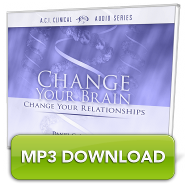 [MP3] Change Your Brain, Change Your Relationships