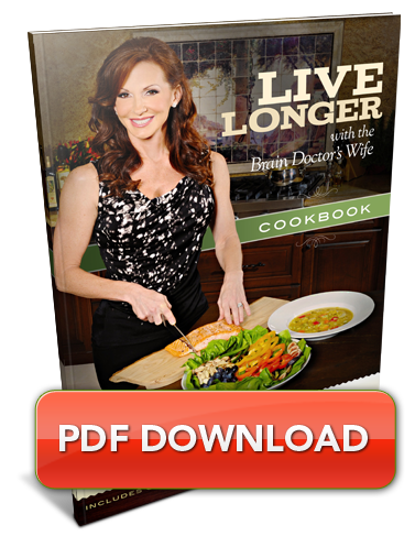 [PDF] Live Longer with the Brain Doctor's Wife Cookbook